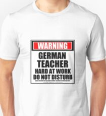 Warning German Teacher Hard At Work Do Not Disturb Unisex T-Shirt