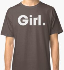 Girl. Classic T-Shirt