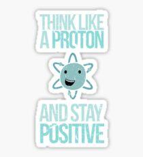 Pegatina Discúlpeme mientras que la ciencia: piense como un protón y manténgase positivo
