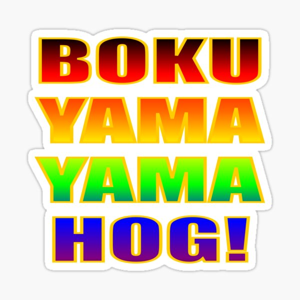 Boku Yama Yama HOG v2 Sticker