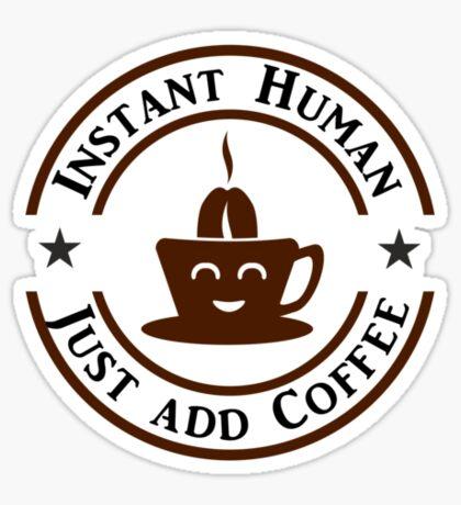 Coffee: Instant Human VRS2 Sticker