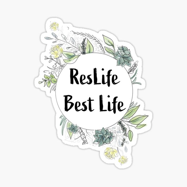 ResLife Best Life / Residence Life / Floral / Succulents / RA Sticker