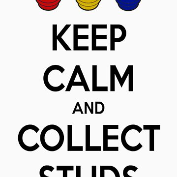 Keep Calm and Collect Studs - Lego Tee shirt/ hoodie by Monash93
