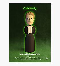 Marie Sklodowska-Curie - Curie-osity Photographic Print