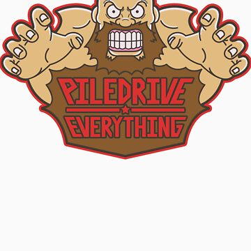 Piledrive Everything by gamblerZ