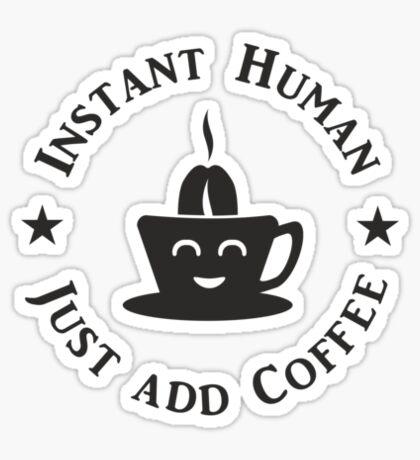 Coffee: Instant Human (black) VRS2 Sticker