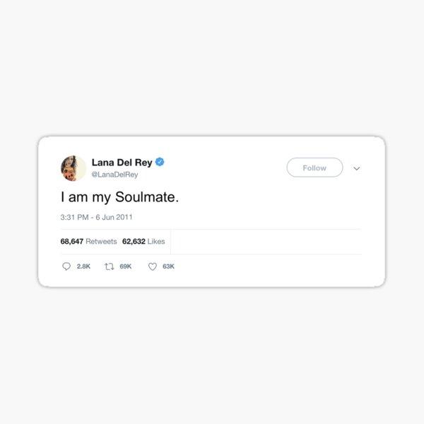 "Lana Del Ray ""I am my Soulmate"" Tweet Sticker"