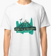 Life is a Carnivale! Classic T-Shirt