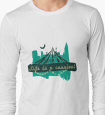 Life is a Carnivale! Long Sleeve T-Shirt