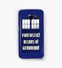 Fantastic! Allons-y! Geronimo! Samsung Galaxy Case/Skin