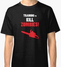 Training to Kill Zombies! Classic T-Shirt