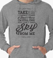 You Can't Take The Sky From Me Lightweight Hoodie