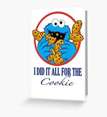 Did It All For the Cookie Greeting Card