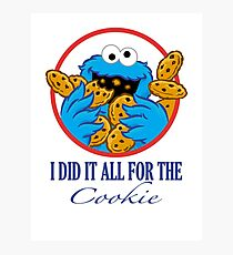 Did It All For the Cookie Photographic Print