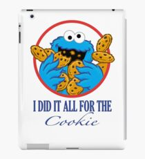 Did It All For the Cookie iPad Case/Skin