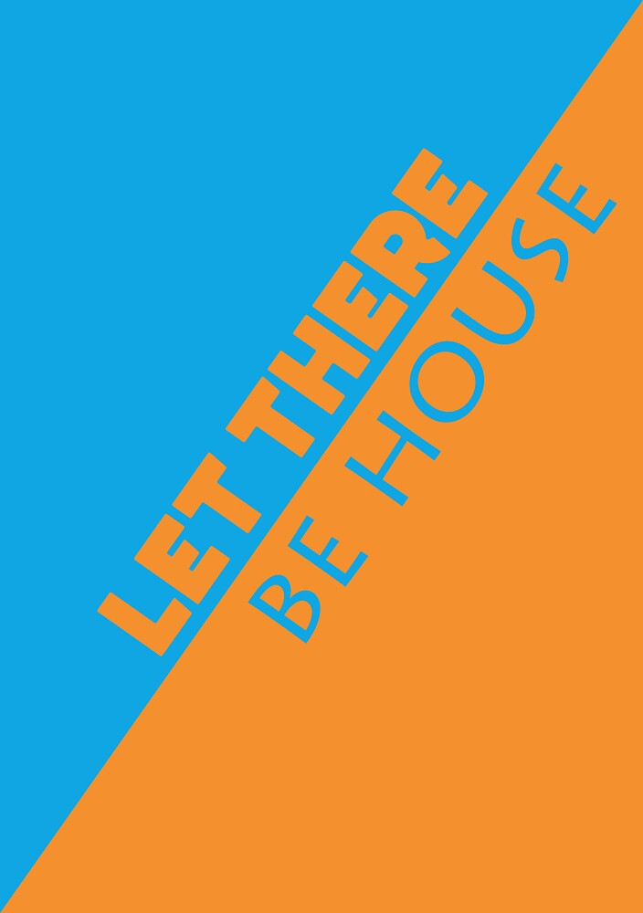 Let There Be House by classof808