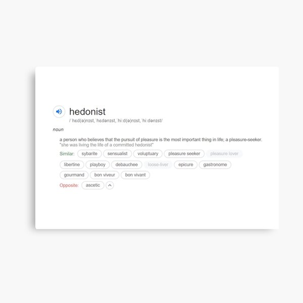 Who is a hedonist ? Canvas Print