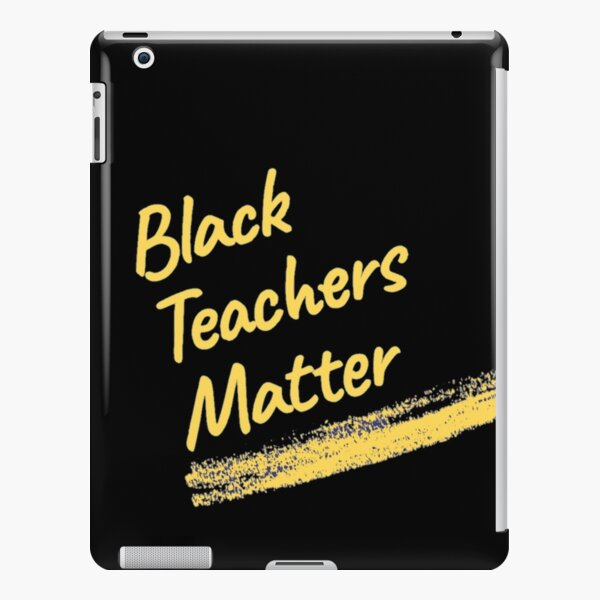 Black teachers matter, use your teachers voice, black owned slim fit black t-shirt iPad Snap Case