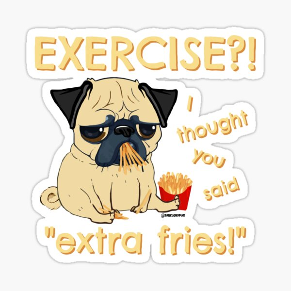 Pug with Extra Fries Sticker