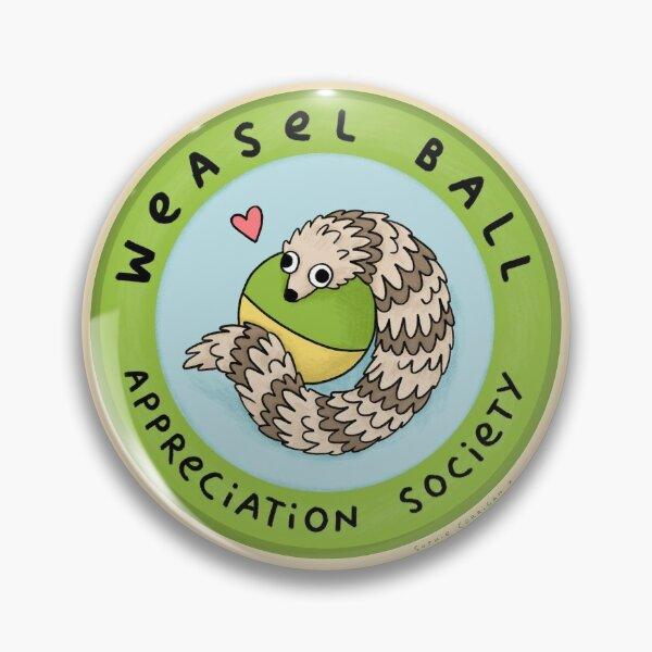 Weasel Ball Appreciation Society Pin