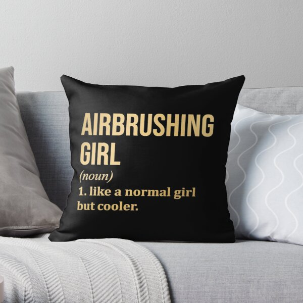 Airbrushing Girl Funny Saying in Gold Throw Pillow