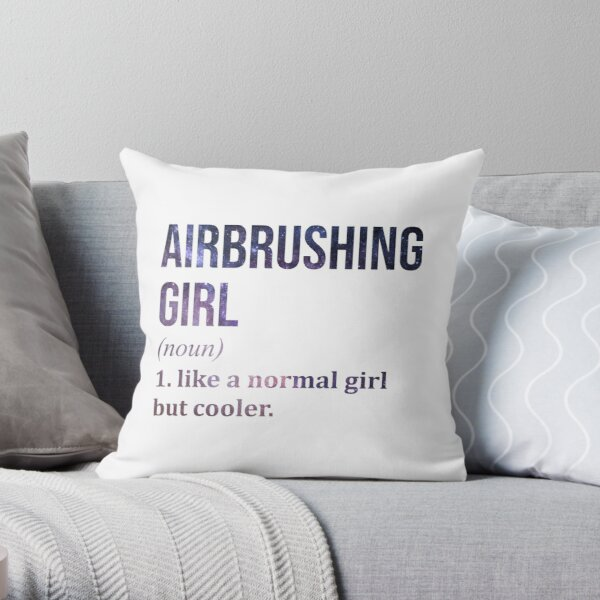 Airbrushing Girl Funny Saying Throw Pillow