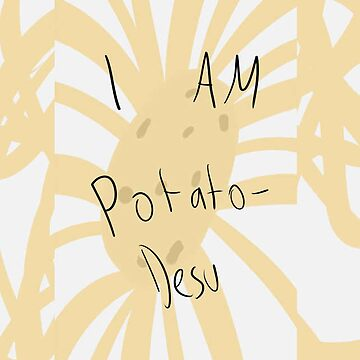 I am Potato Desu - iPhone/iPod Case by Cheeseballer1