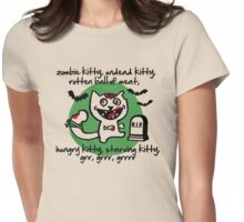 zombie kitty, undead kitty, rotten ball of meat... Womens Fitted T-Shirt