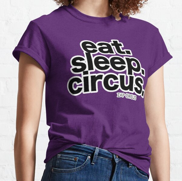Eat. Sleep. Circus. Classic T-Shirt