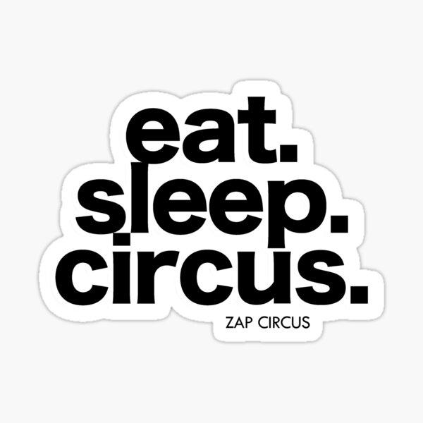 Eat. Sleep. Circus. Sticker