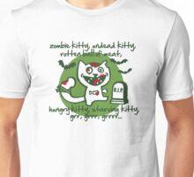 zombie kitty, undead kitty, rotten ball of meat... Unisex T-Shirt