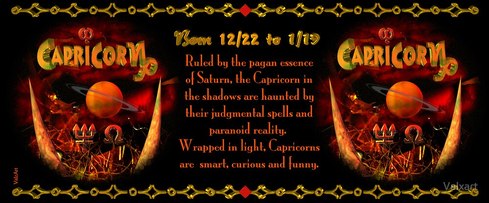 Valxart Gothic Capricorn  zodiac astrology  Born 12/22 to 1/19  and Ruled by the pagan essence of Saturn by Valxart