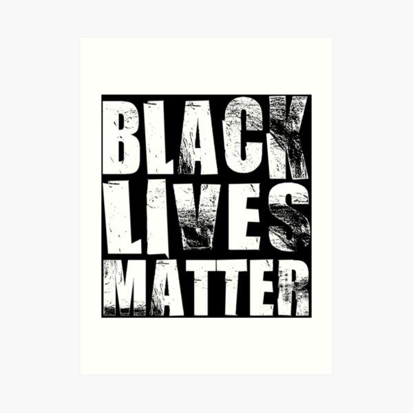 Black Lives Matter - White Text Art Print