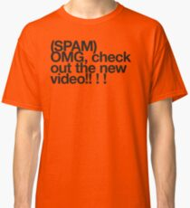 (Spam) OMG video! (Black type) Classic T-Shirt