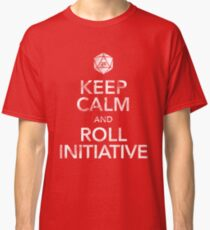 Keep Calm and Roll Initiative (White Text) Classic T-Shirt