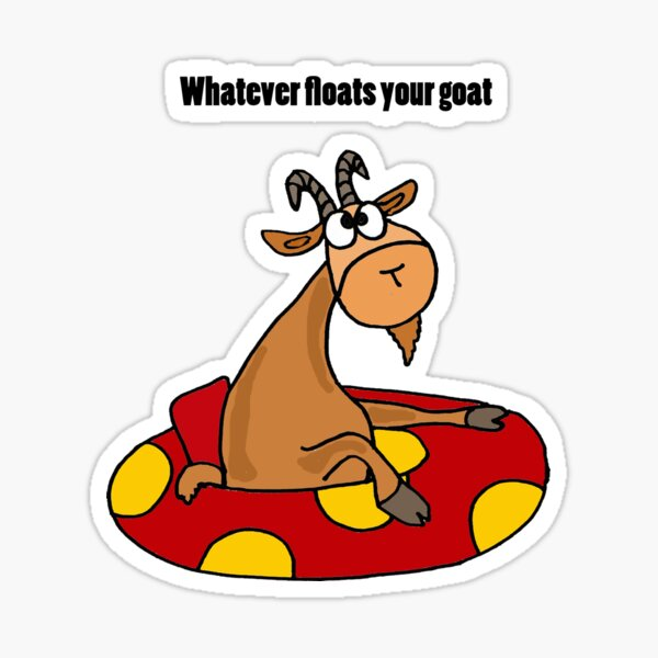Whatever Floats Your Goat Tubing Humor Sticker