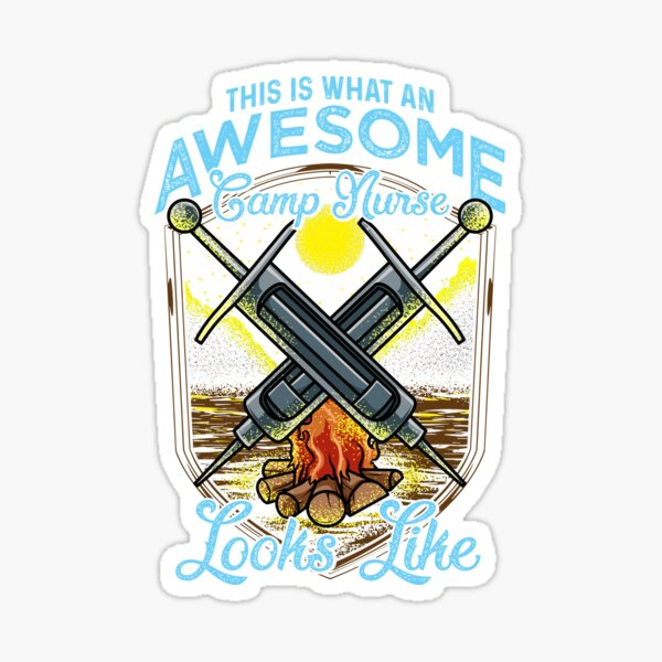 Cute This Is What An Awesome Camp Nurse Looks Like Sticker