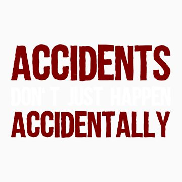 Accidents Don't Happen Accidentally (Winchester Logic) by graceisNERD