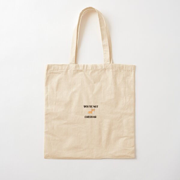You're not Cheddar Cotton Tote Bag