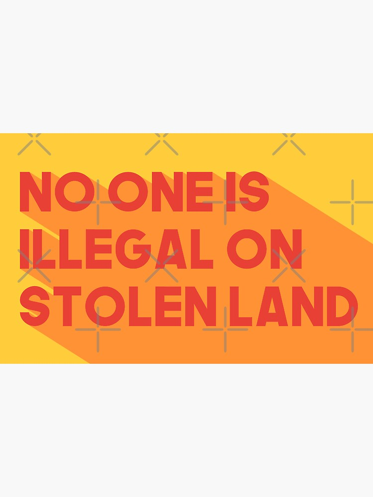 No one is illegal on stolen land by Elhafdaoui