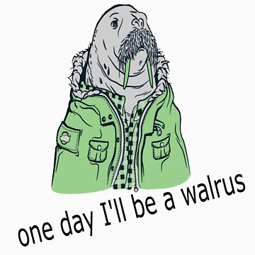 one day I'll be a walrus revamped by Nickster13