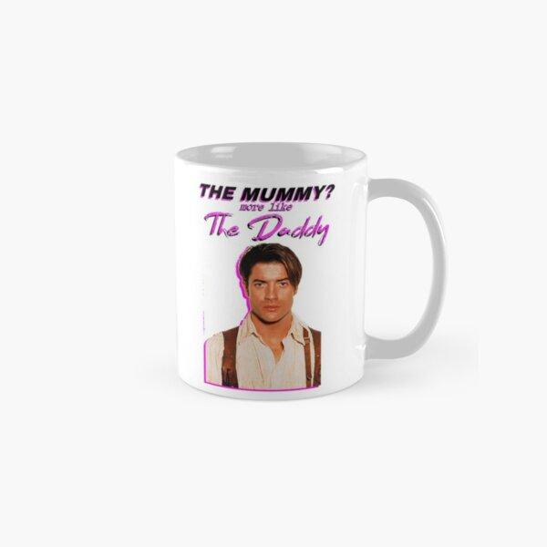 The Mummy? More Like the Daddy Brendan-Fraser Classic Mug