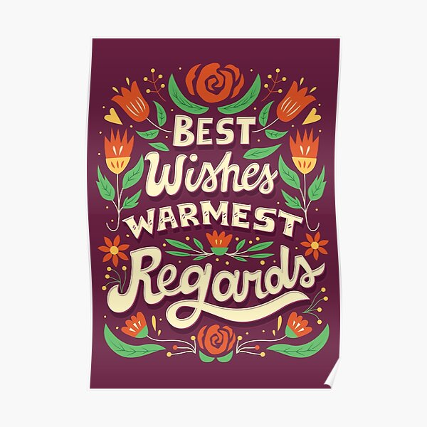 Best Wishes, Warmest Regards Poster