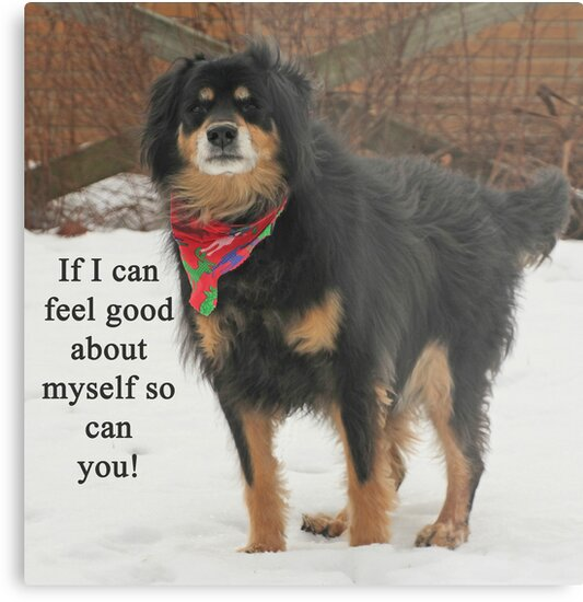 If I can feel good about myself so can you. by Thomas Murphy