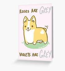Corgi Valentine  Roses Are GREY  Greeting Card