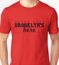 Never Fear, Brooklyn's Here! Unisex T-Shirt