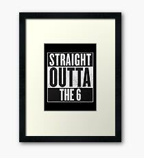 Straight Outta The 6 - Drake Toronto Framed Print