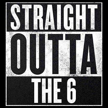 Straight Outta The 6 - Drake Toronto by yomitori