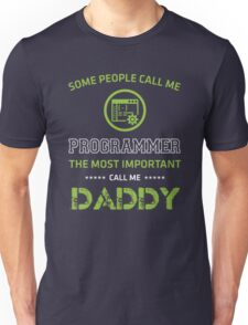 The most people call me programmer, the most important call me Daddy Unisex T-Shirt