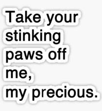 Misquotes - Stinking paws Sticker